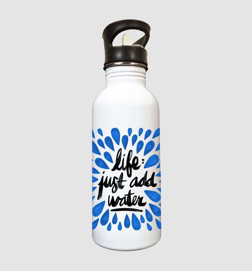 Life: Just Add Water   •  water bottle $19