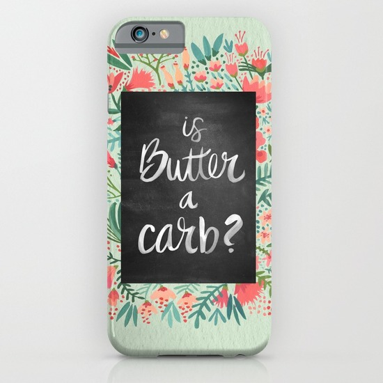 Is Butter a Carb?  •  phone case $35