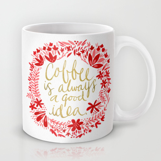 Coffee   •  11 oz mug $15–$18