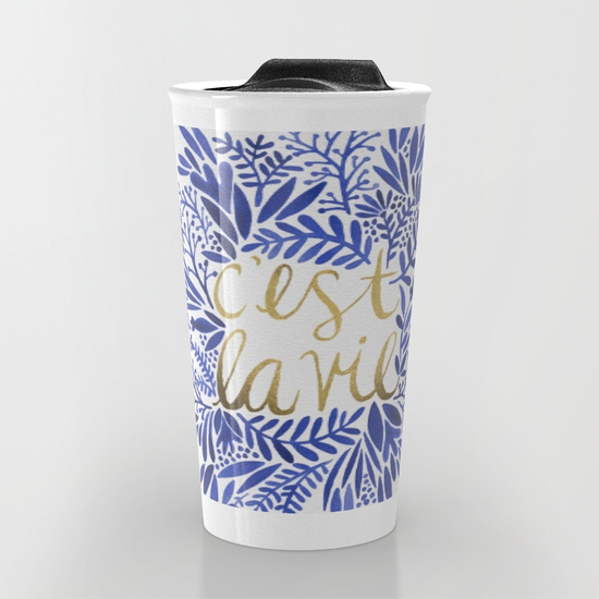 That's Life – Gold & Blue   •  12 oz travel mug $24