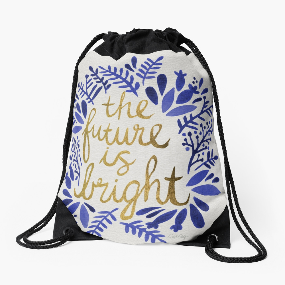 The Future is Bright   •  drawstring bag $33