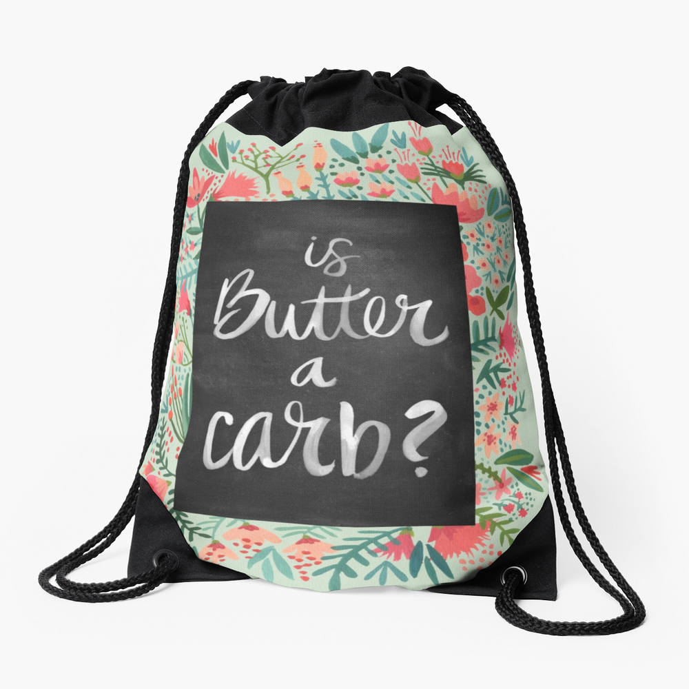 Is Butter a Carb?   •  drawstring bag $33