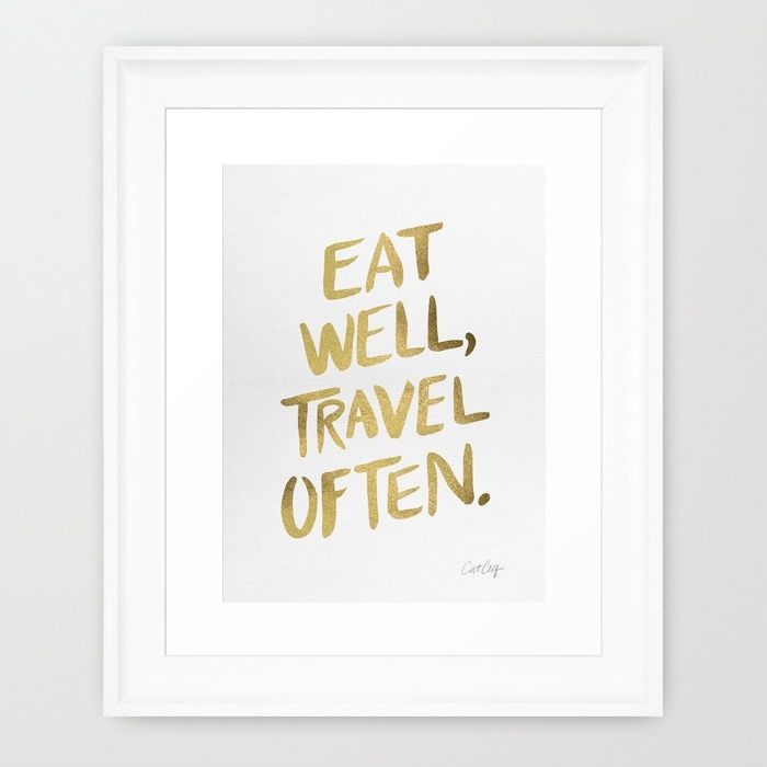 Eat Well & Travel Often on Gold / Framed Art Print •$32