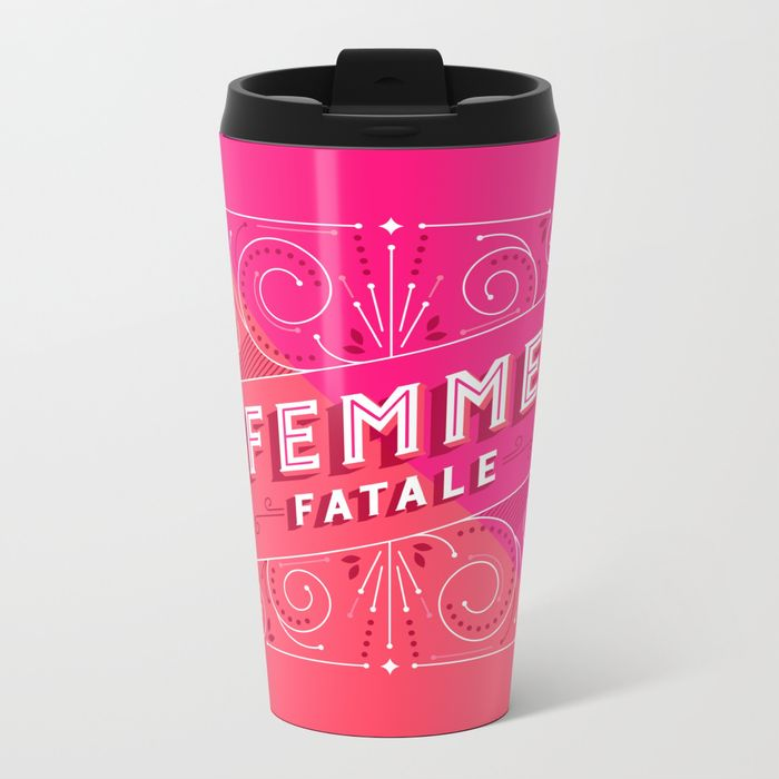 femme-fatale270542-metal-travel-mugs.jpg