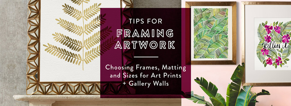 Tips For Framing Artwork Choosing Frames Matting And Sizes For