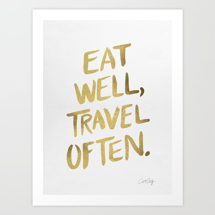 eat-well-travel-often-on-gold-prints.jpg