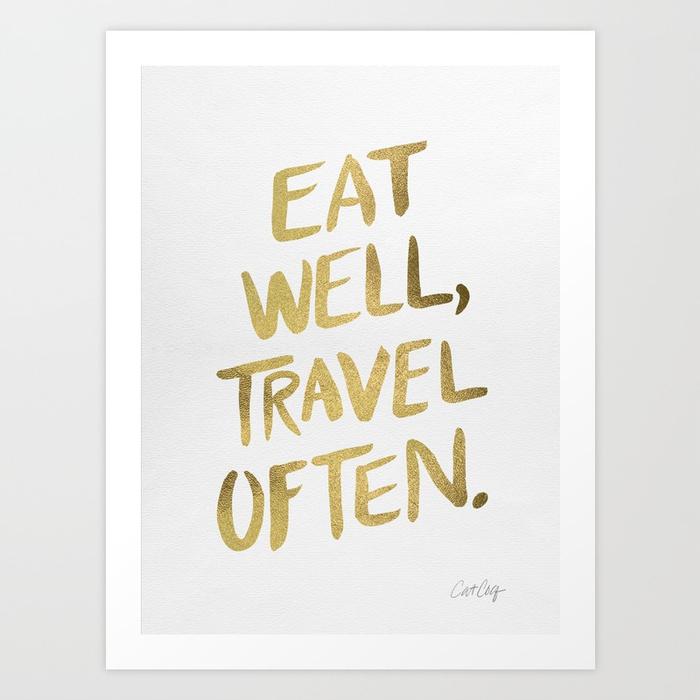 eat-well-travel-often-on-gold-prints.jpg
