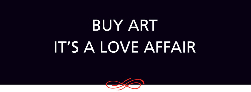 If you know how to fall in love. You know how to buy art.
