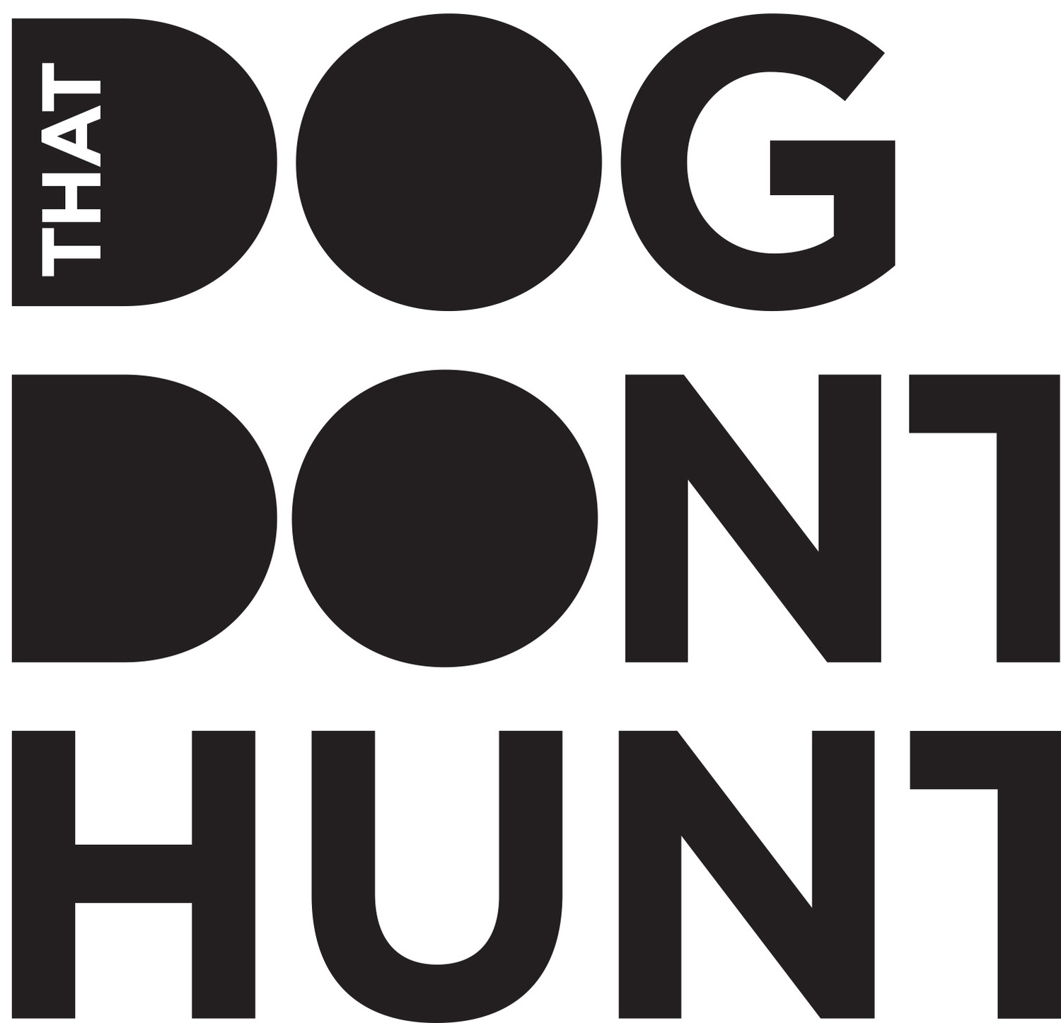 That Dog Don't Hunt