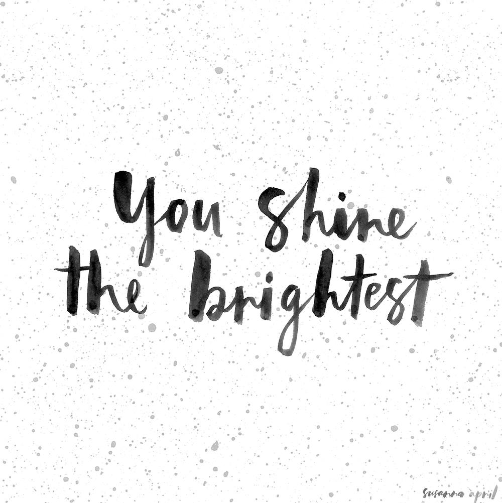 You Shine the brightest