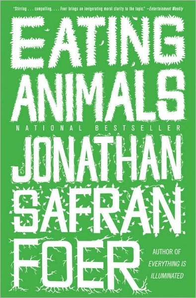 Eating Animals by Jonathan Safran Foer is smart.
