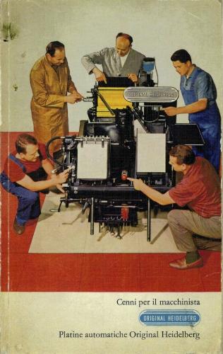Il libretto di istruzioni (1966) di una delle nostre macchine da stampa Hidelberg Stella, tutt'ora in uso.