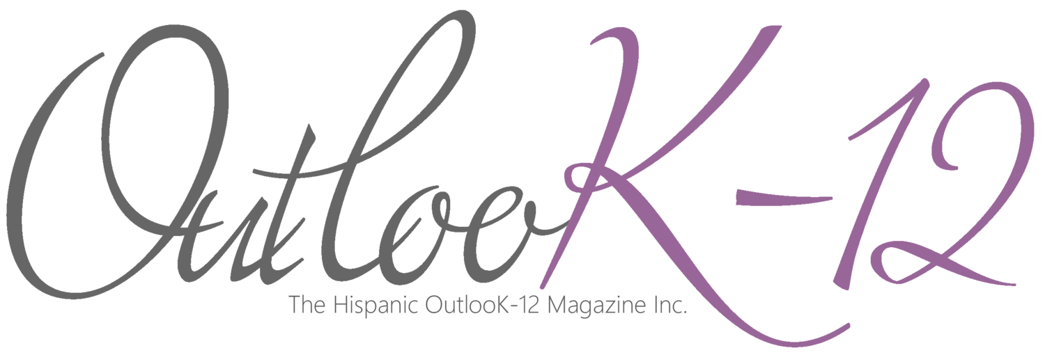 The Hispanic OutlooK-12 Magazine. jobs in k-12, k-12 magazine