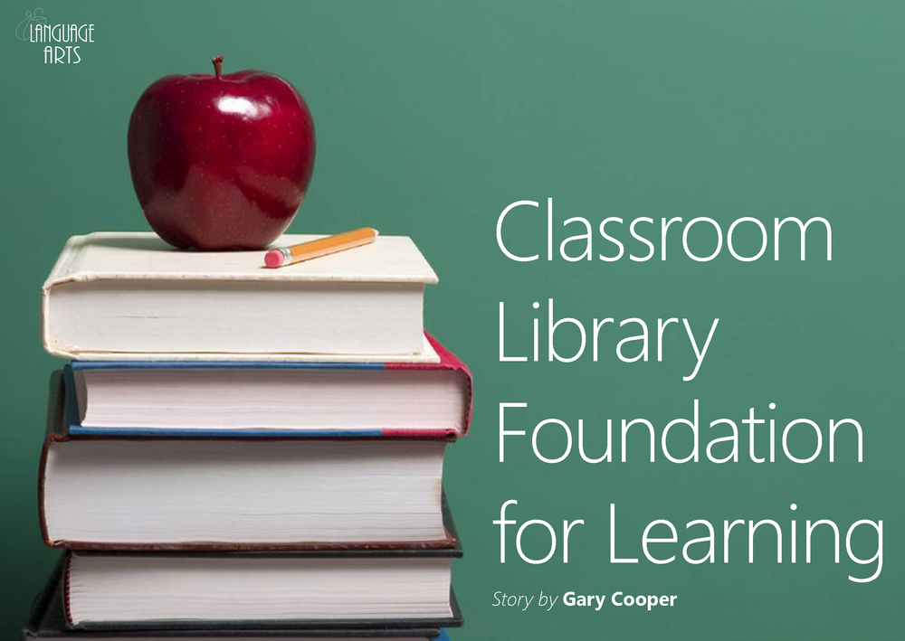 Classroom Library Foundation for Learning Story by Gary Cooper in OutlooK-12 Magaizne