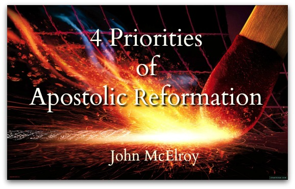 Four Priorities of Apostolic Reformation by John McElroy