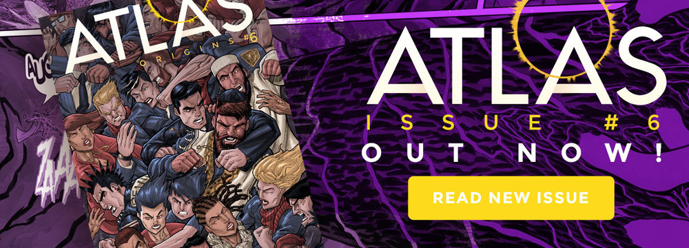 Atlas:ORIGINS Issue #6 OUT NOW
