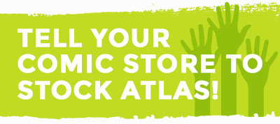 Tell Your Comic Store to Stock Atlas