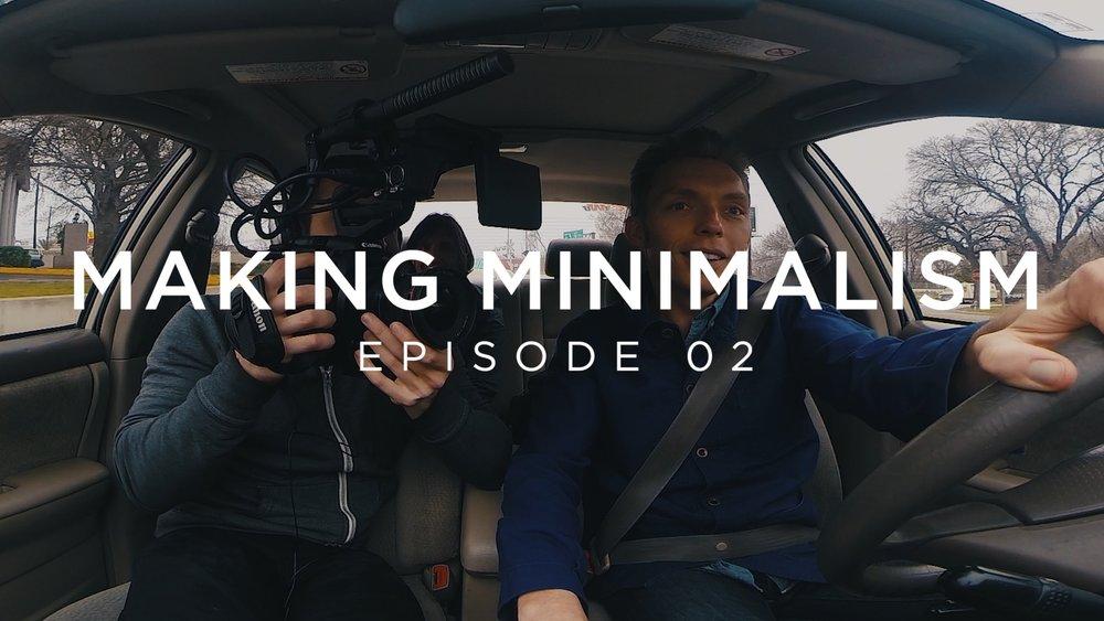 Making Minimalism Episode 02