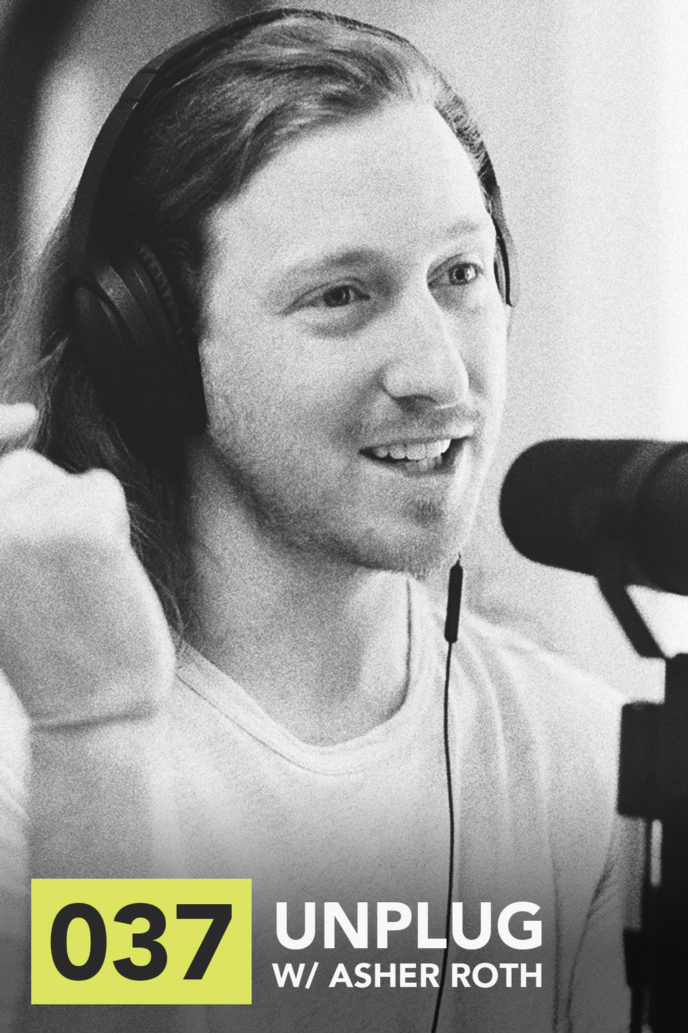 Unplug with Asher Roth