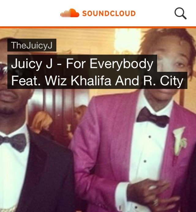 https://m.soundcloud.com/juicyjmp3/juicy-j-for-everybody-feat-wiz-khalifa-and-r-city