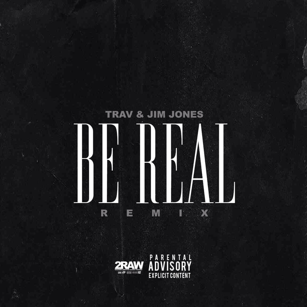 "JIM JONES x TRAV- ""BE REAL""  (CapoMix)"