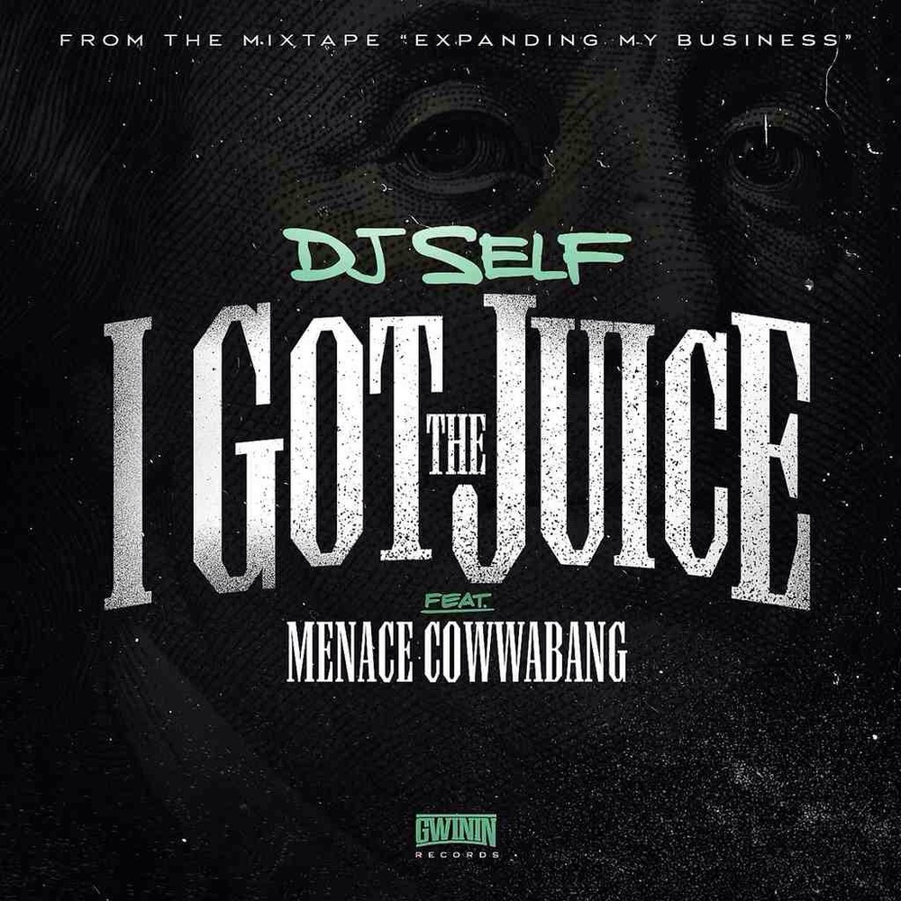"""DJ Self """"I Got The Juice"""""""