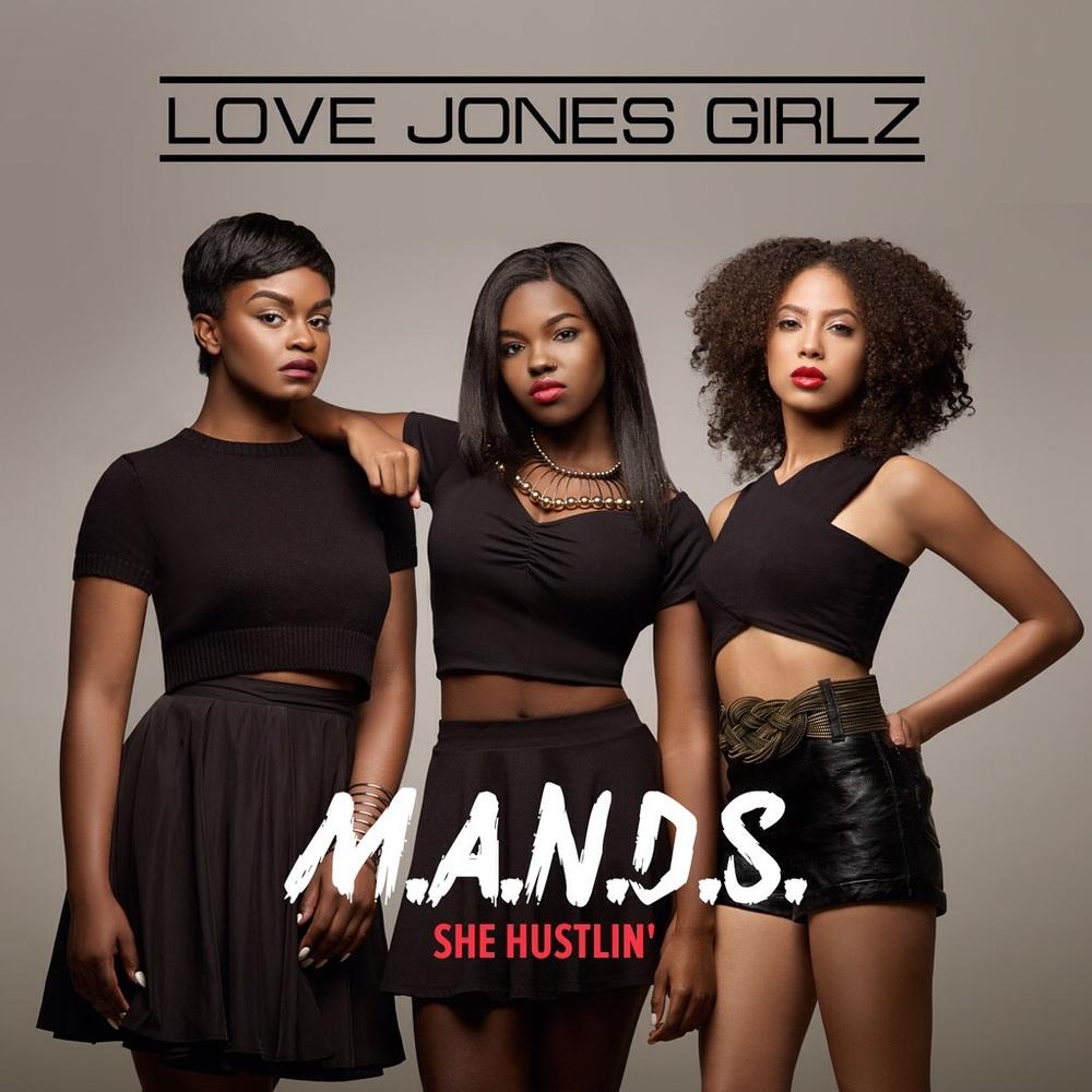 """LOVE JONES GIRLZ   """"M.A.N.D.S.""""      (She  Hustlin')"""