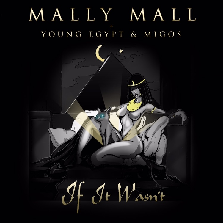 """MALLY MALL x Young Egypt & Migos - """"If It Wasn't"""""""