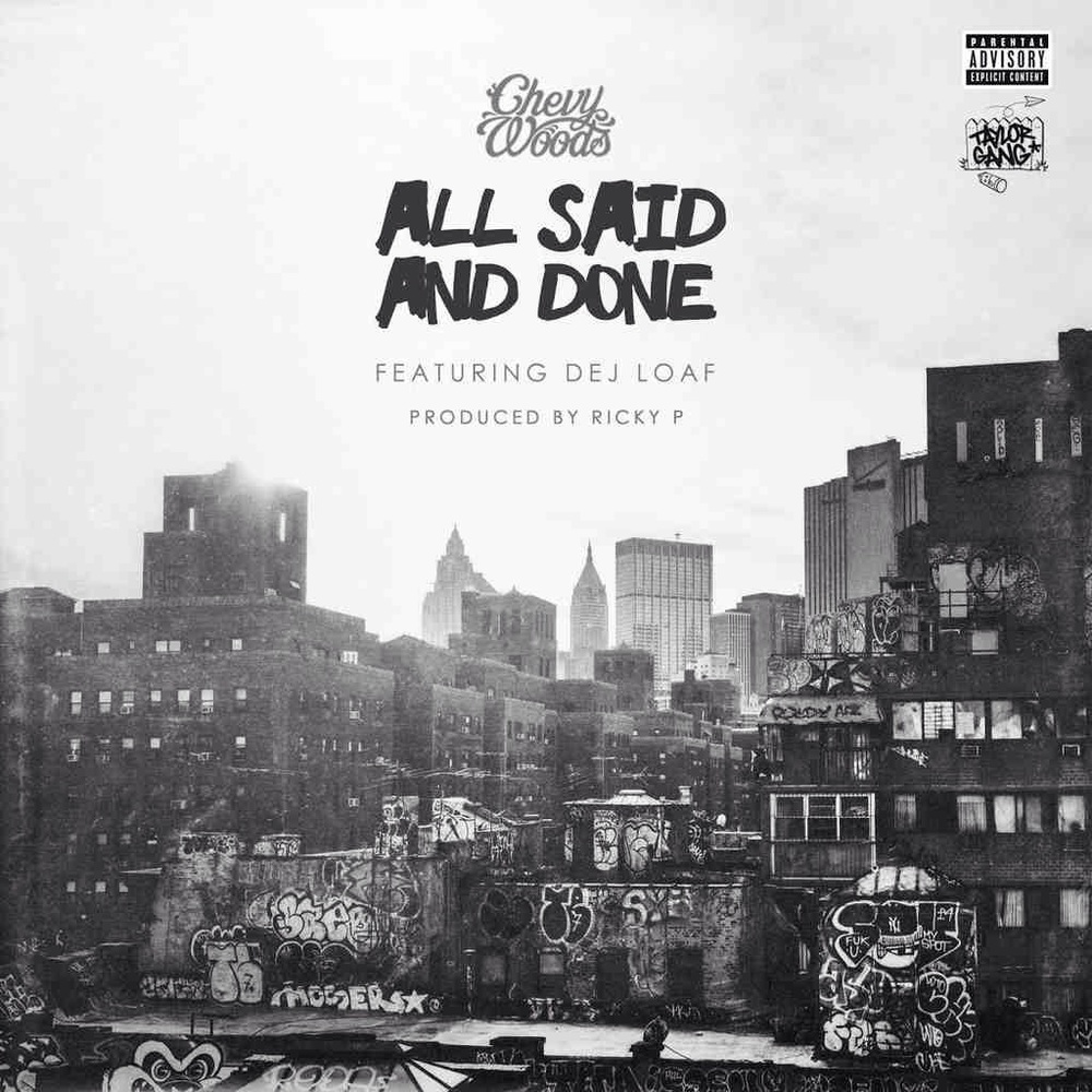 "CHEVY WOODS ft DEJ LOAF - ""All Said And Done"""