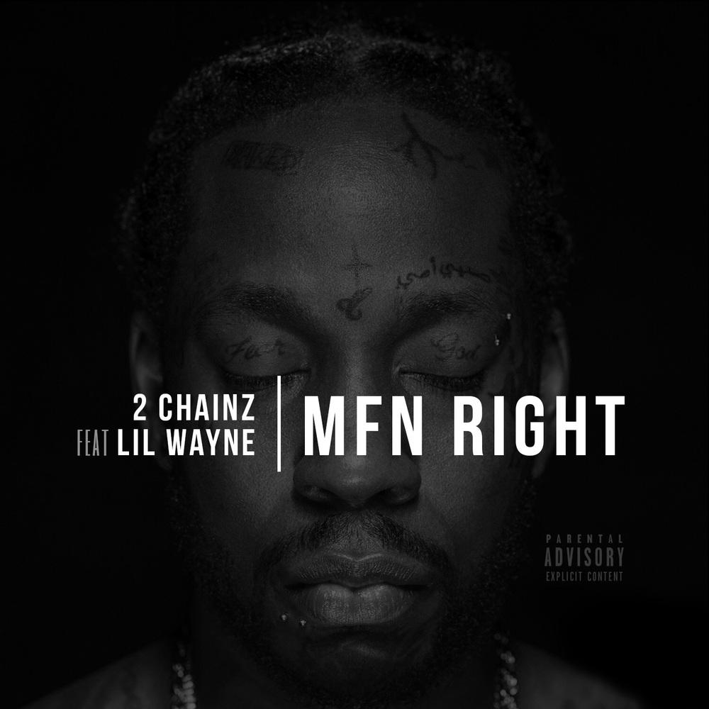 2 Chainz x Lil Wayne - MF'N Right (Remix)