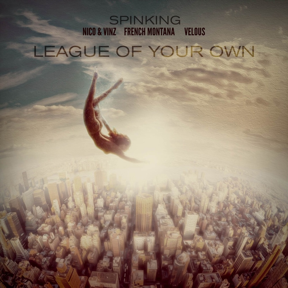 "DJ Spinking ft. French Montana and Nico & Vinz ""League of Your Own""  download now off iTunes also checkout the music video below, newly released single picking up major buzz!"