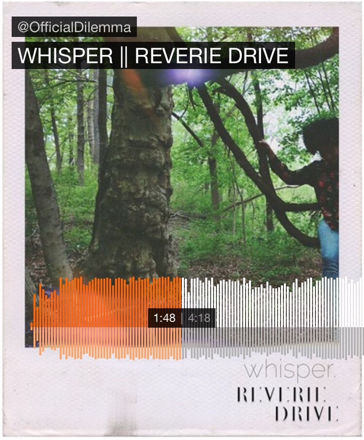 "https://m.soundcloud.com/officialdilemma/whisper-reverie-drive  "" It All Started With a Whisper """