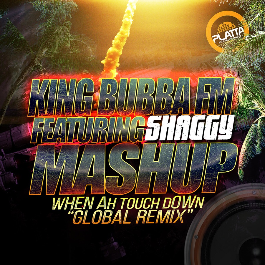 "King Bubba ft Shaggy ""MashUp"" (Global Remix)"