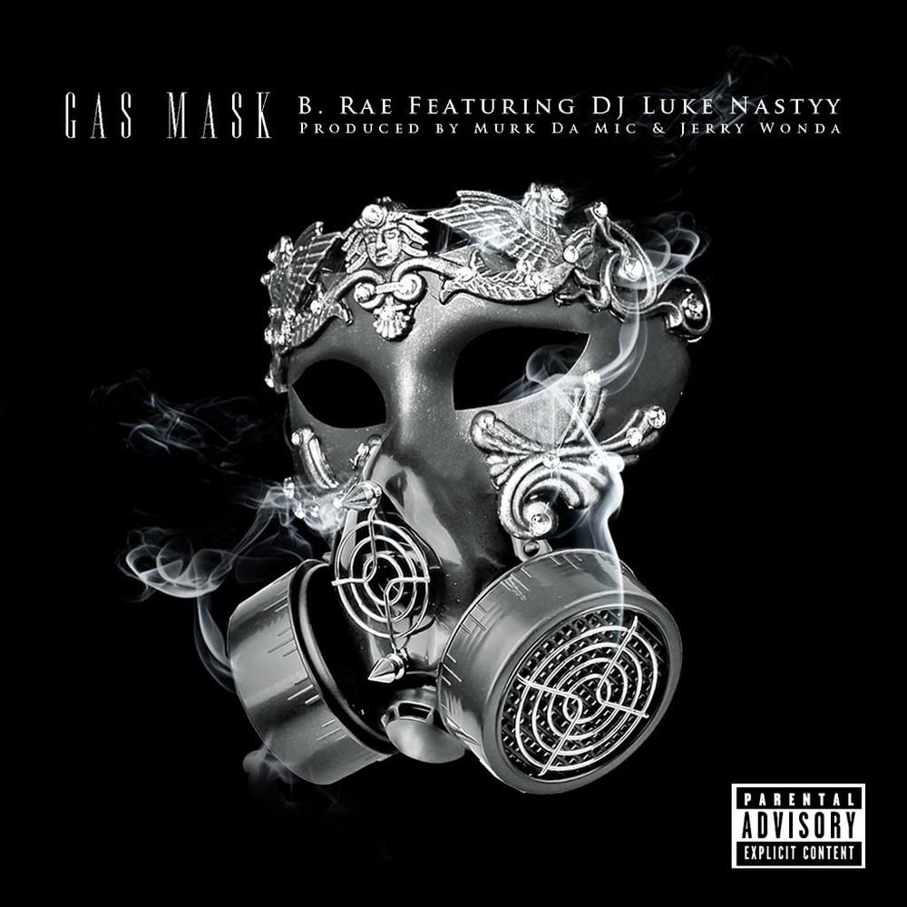 Bethany Rae (B Rae) ft DJ Luke Nastyy - Gas Mask