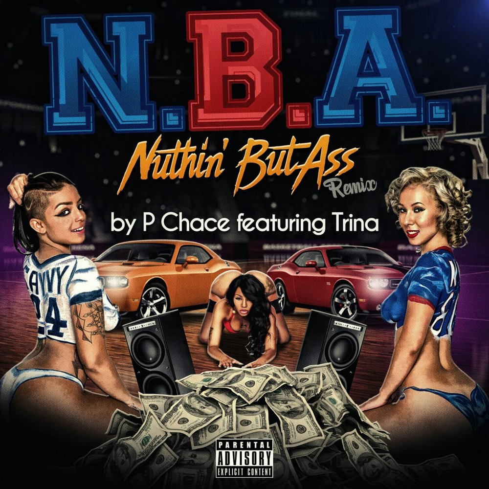 "P Chace ft Trina N.B.A. ""Nuthin' But Ass"""