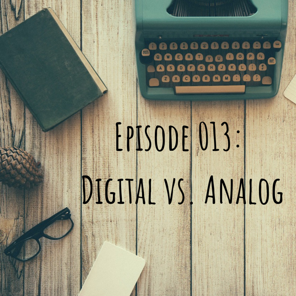 Nature Unplugged Podcast: Episode 013: Digital vs. Analog