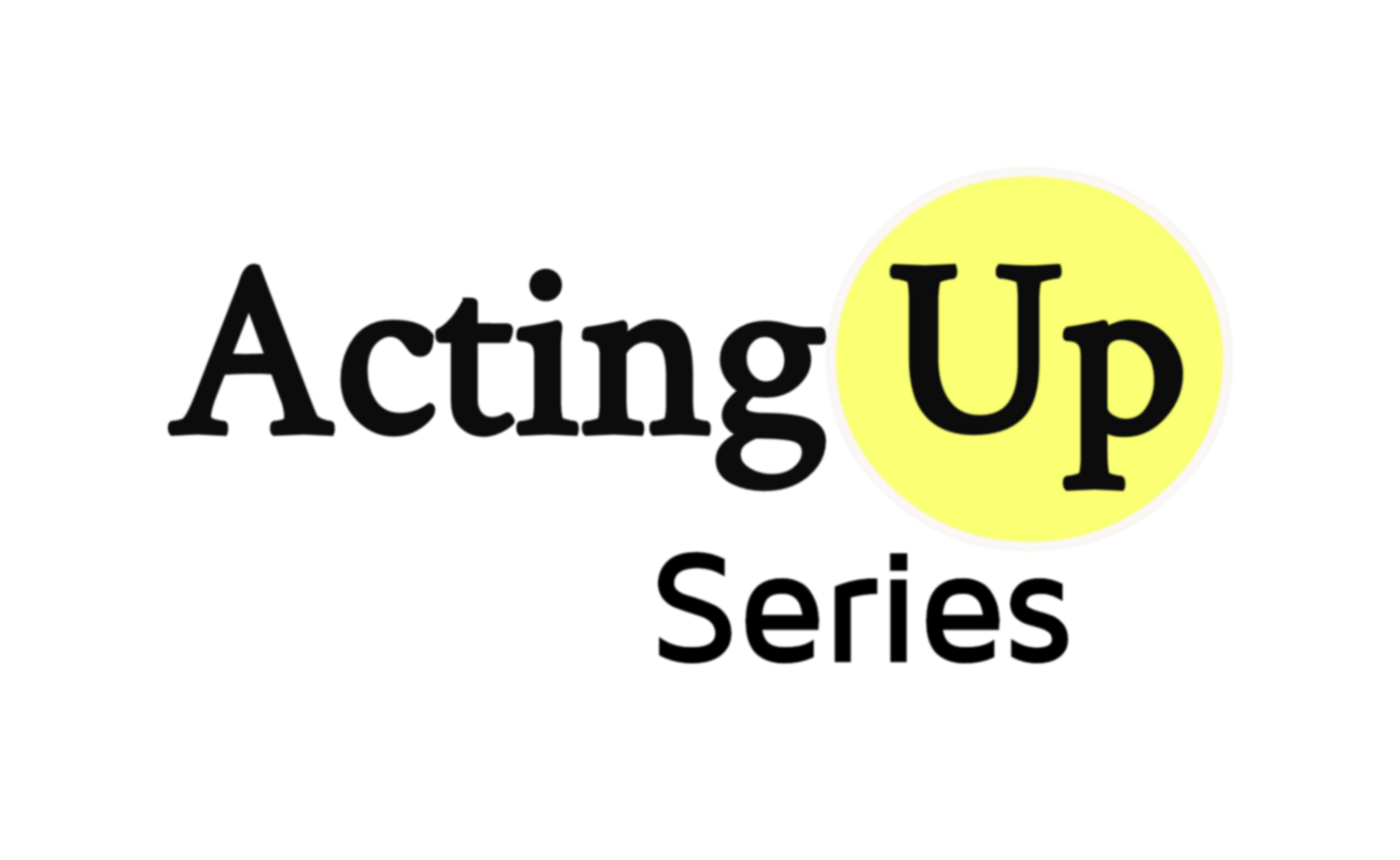 Acting Up Series