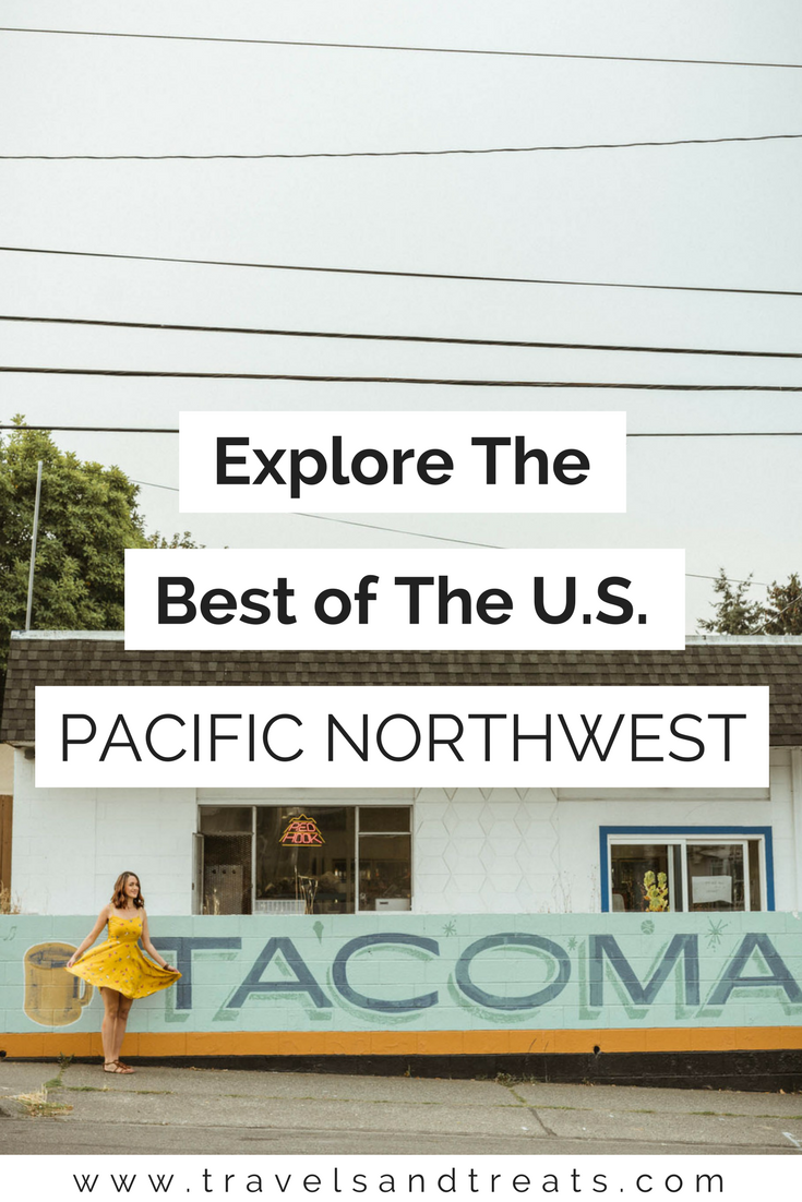 A Trip to The Pacific Northwest: What to Do in Tacoma, Washington