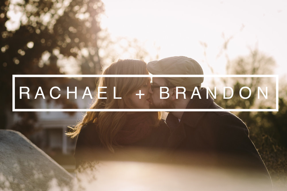 - Rachael + Brandon