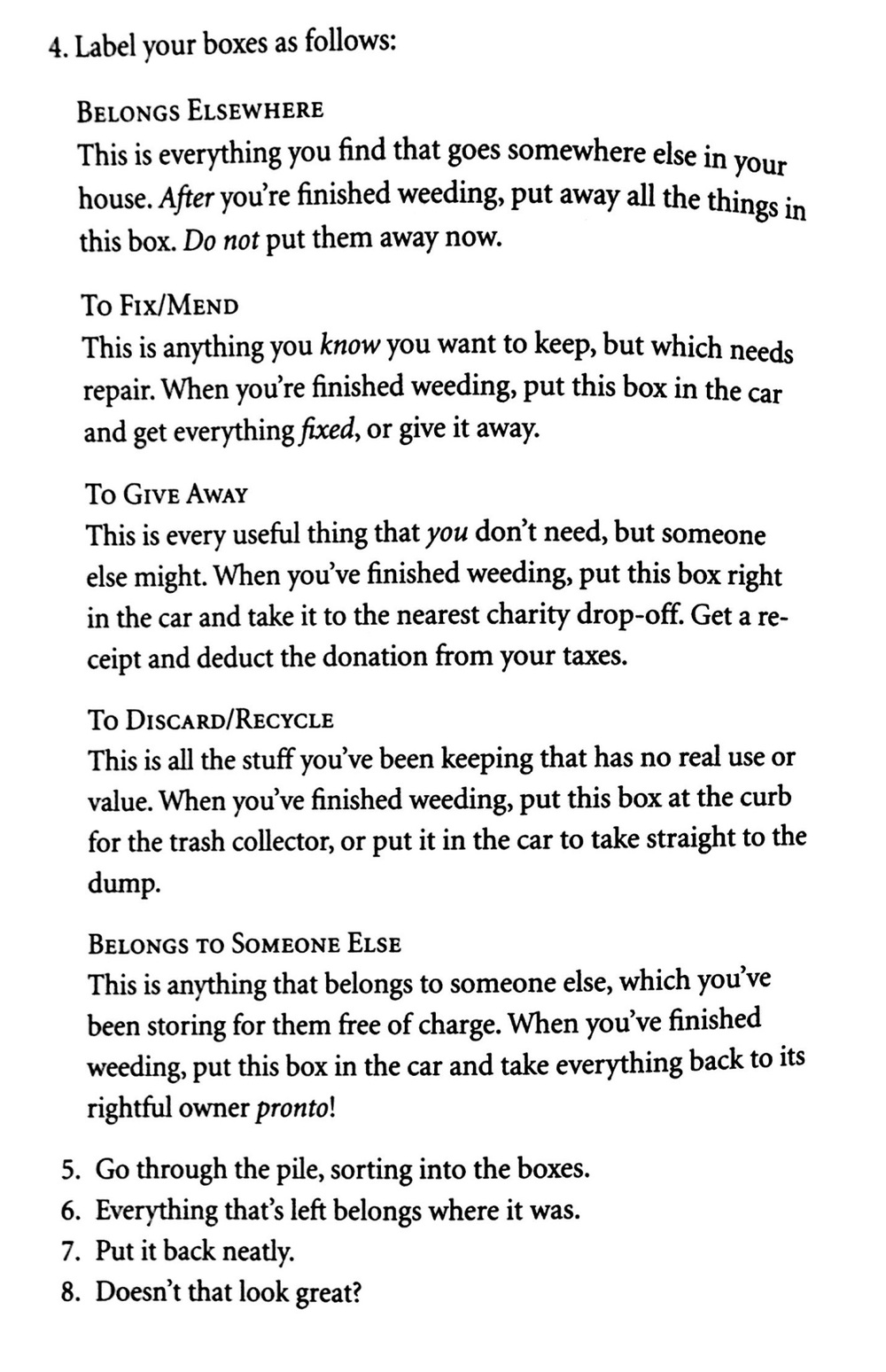 "This is a short ""how to"" guide for sorting and weeding through your things in any given space. (Taken from Kathy Waddill's book.)"