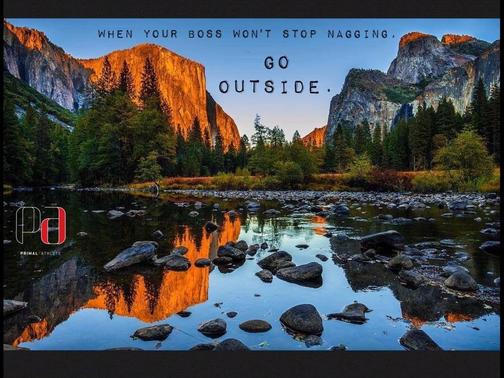 Getting outside is HEALTHY! Do it often!