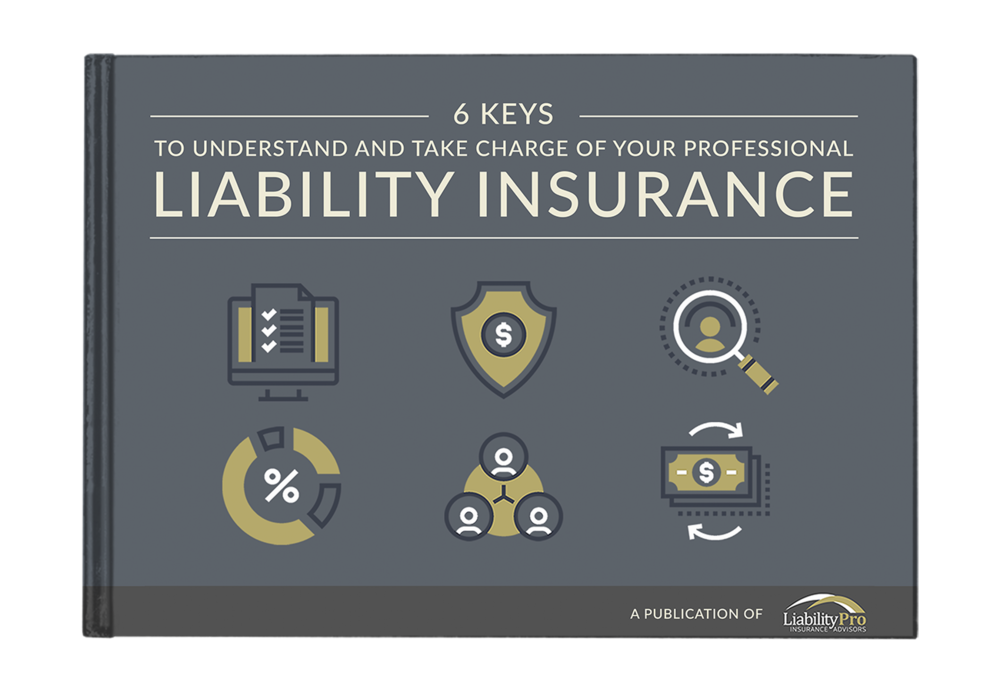 6 Keys to Understand and Take Charge of Your Professional Liability Insurance