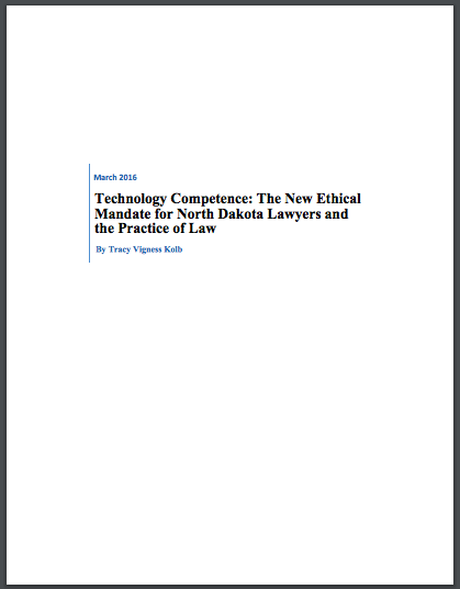 Technology Competence: The New ethical Mandate for North Dakota Lawyers and the Practice of Law