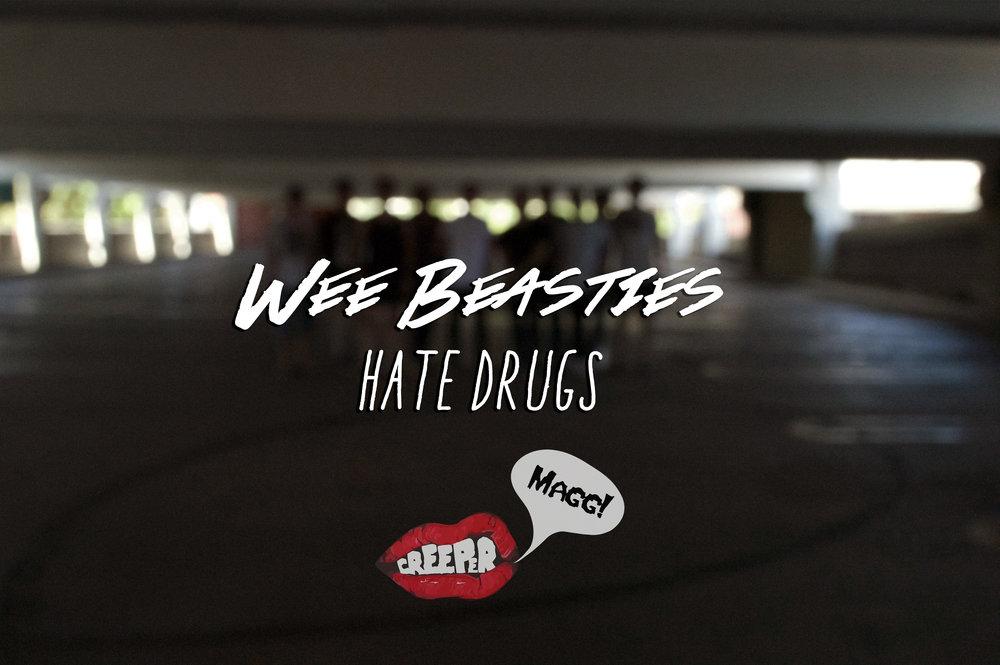Hate Drugs &Wee Beasties - Interview
