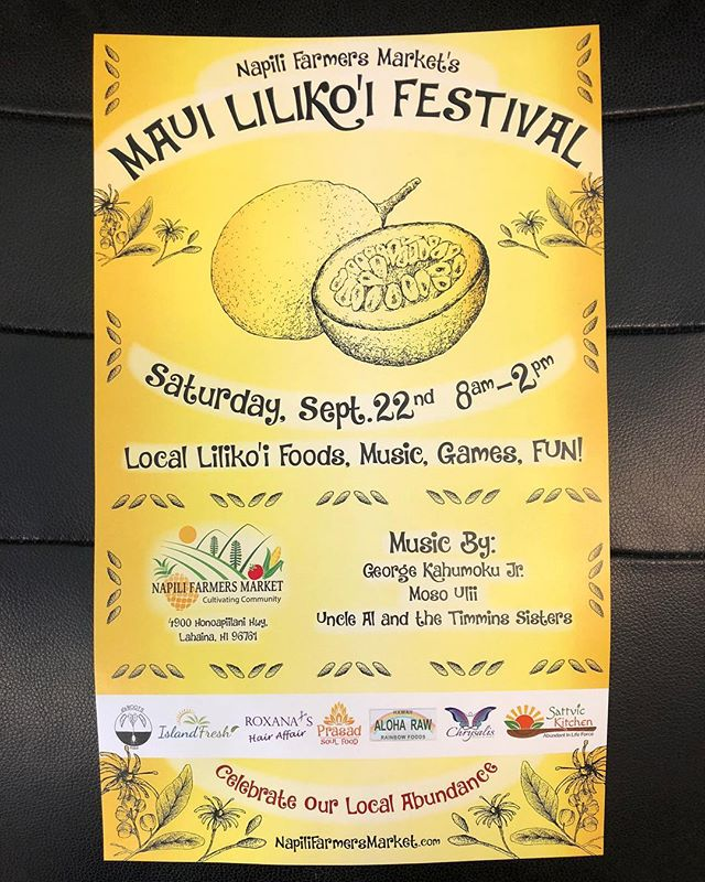 It is a pleasure to announce Maui's First Annual Lilikoi Festival! Come join us celebrate our local abundance. Enjoy some of Maui's amazing local food, along with Live Hawaiian music, lilikoi food contest, games, prizes and more! #napilifarmersmarket #islandfreshdelivery#prasadfooddivine #chrysalismassagetherapy #a'arootsmaui #aloharaw #farming #farmersmarket #localabundance #sattvic #vegan #vegetarian#community #aloha #mahalo