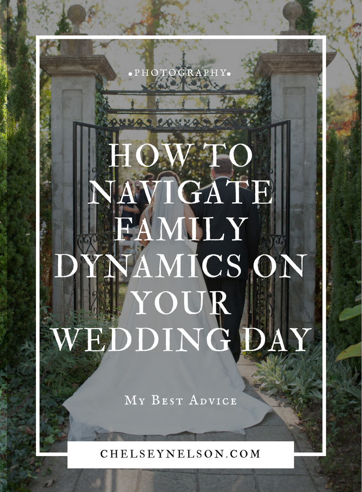 How to Navigate Family Dynamics on Your Wedding Day-1.JPG