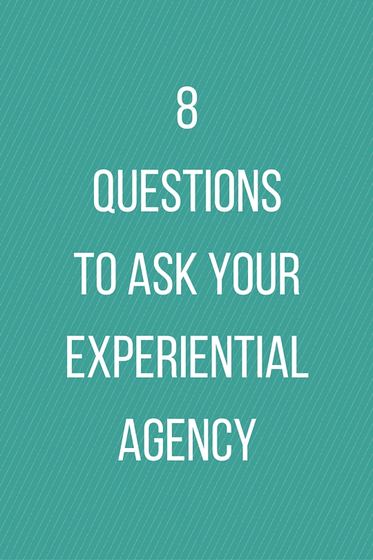 """""""8 Questions To Ask Your Experiential Agency"""" By Phil Provost  via Event Marketer SuperBook"""
