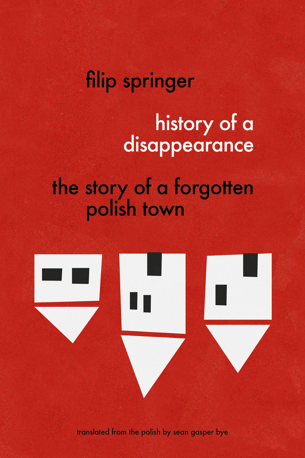 History Of A Disappearance The Story Forgotten Polish Town