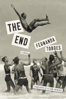 The End, by Fernanda Torres - 9781632061218.jpg