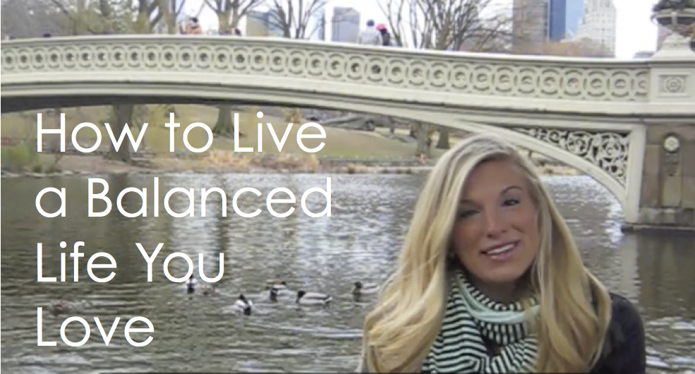 How to live a balanced life you love